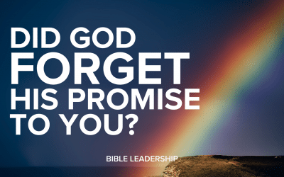 Did God Forget His Promise to You?