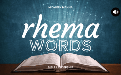 Midweek Manna: Rhema Words