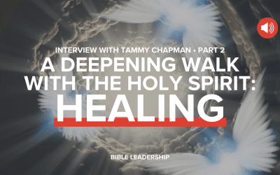 BLP 40. A Deepening Walk with the Holy Spirit: Healing