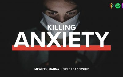 Midweek Manna: Killing Anxiety