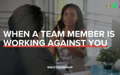 BLP 42. When a Team Member Is Working Against You
