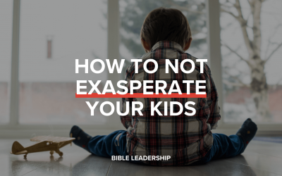 How to Not Exasperate Your Kids