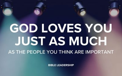 God Loves You Just as Much as the People You Think are Important