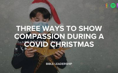 Three Ways to Show Compassion During a Covid Christmas