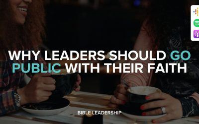 Why Leaders Should Go Public with Their Faith